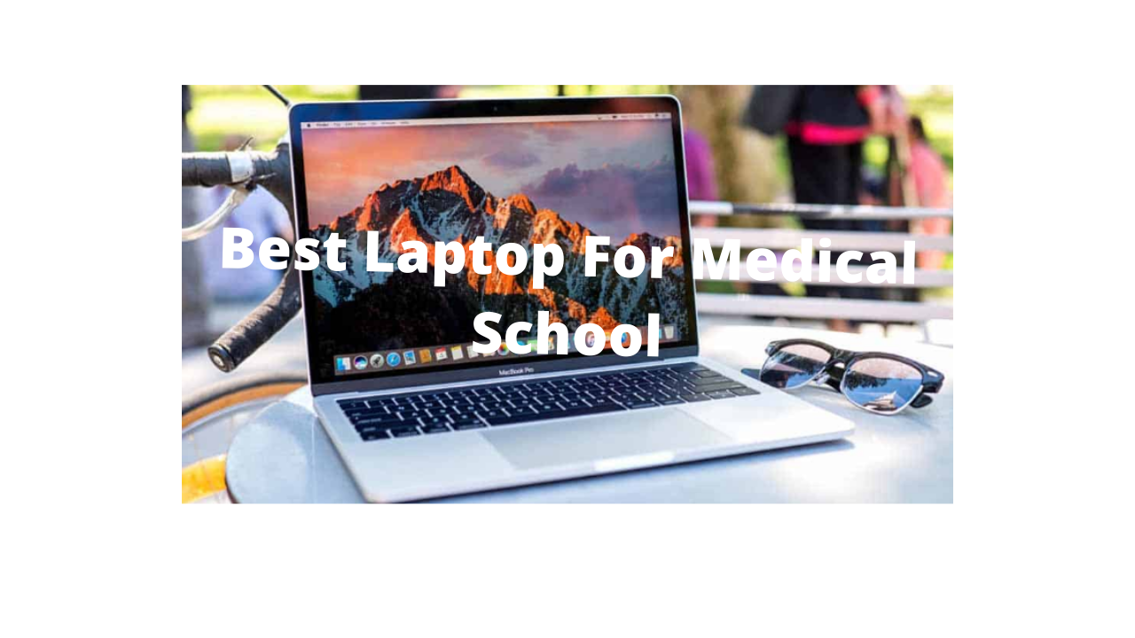 best laptop for medical school